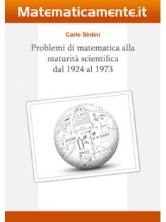 Problemi di matematica alla maturità scientifica dal 1924 al 1973 (ebook)